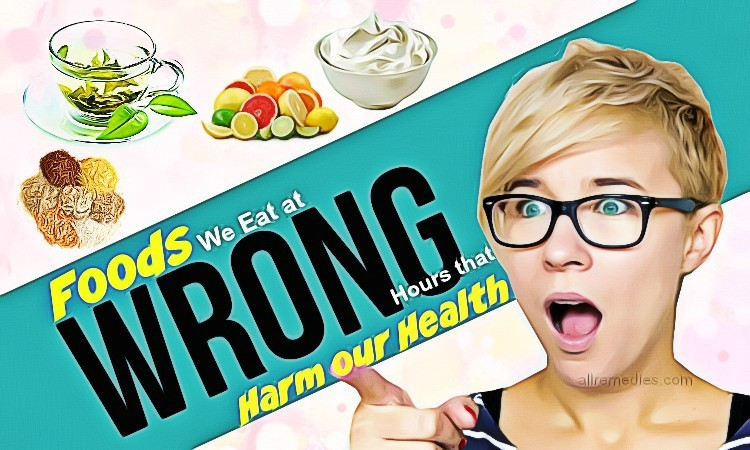 foods we eat at wrong hours that harm our health