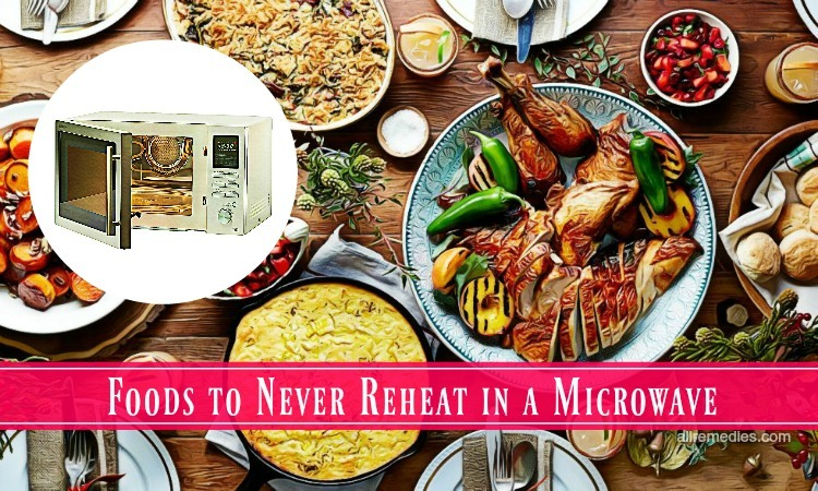 foods to never reheat in a microwave
