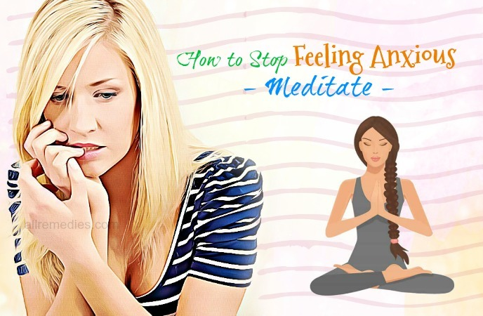 how to stop feeling anxious