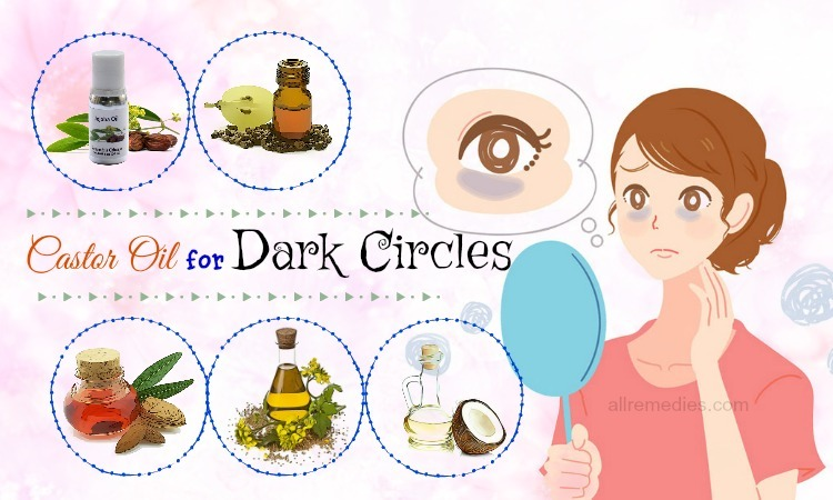 castor oil for dark circles