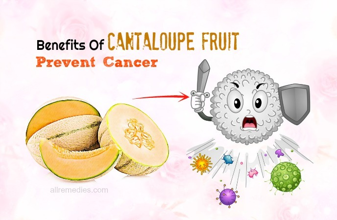 benefits of cantaloupe-prevent cancer