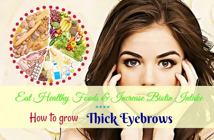 how to grow thick eyebrows fast-eat healthy foods and increase biotin intake
