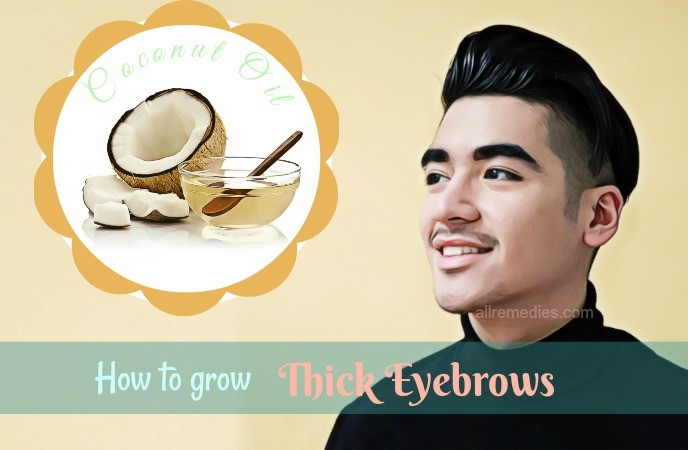 how to grow thick eyebrows naturally-coconut oil