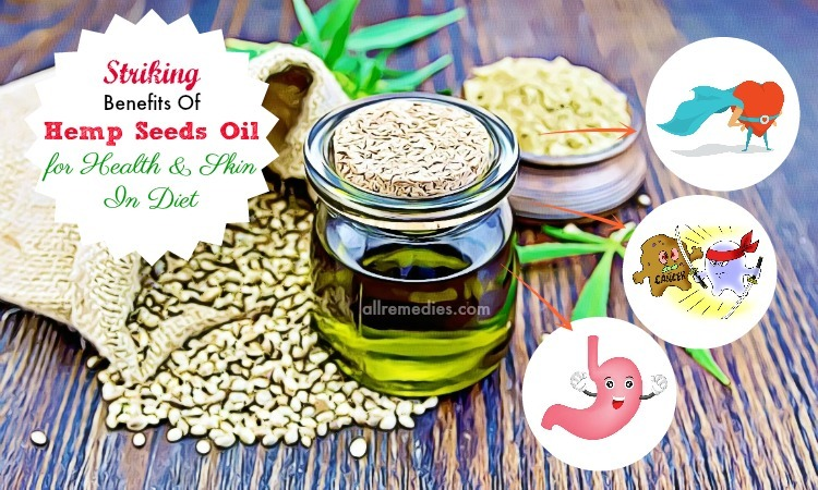 8 Striking Benefits Of Hemp Seeds Oil For Health & Skin In Diet