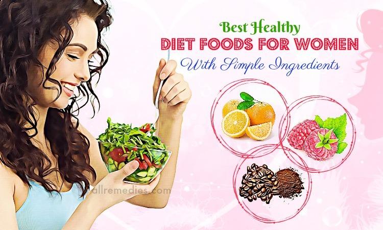 Top 54 Best Healthy Diet Foods For Women With Simple Ingredients