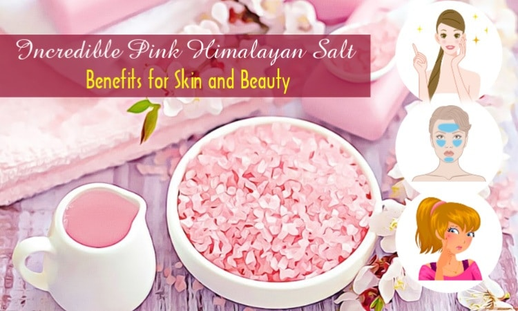 Top 7 Incredible Pink Himalayan Salt Benefits for Skin and Beauty