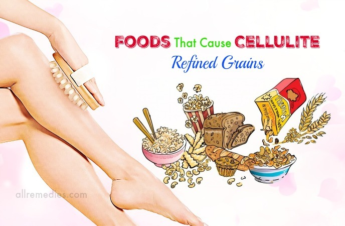 foods that cause cellulite - refined grains